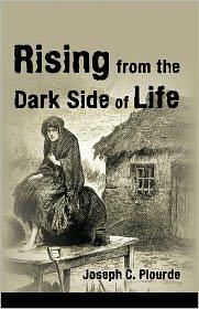 Joseph C. Plourde - Rising from the Dark Side of Life