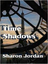 Sharon Jordan - Time Shadows [Shadow Chronicles Book 1]