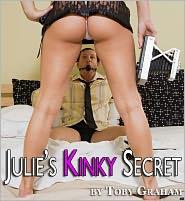 Toby Graham - Julie's Kinky Secret
