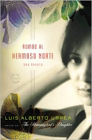 Luis Alberto Urrea - Rumbo al Hermoso Norte