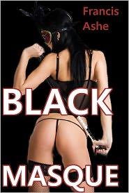 Francis Ashe - Black Masque (interracial public stranger sex)
