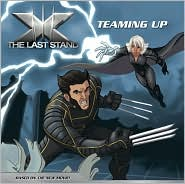 X-Men The Last Stand: Teaming Up