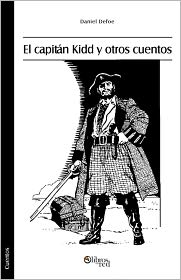 Defoe - El capitán Kidd y otros cuentos (Captain Kidd & other stories)