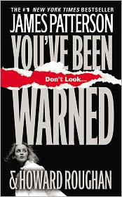 James Patterson  Howard Roughan - You've Been Warned