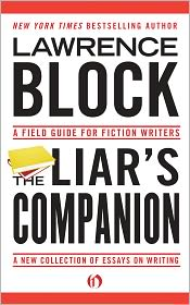 Lawrence Block - The Liar's Companion: A Field Guide for Fiction Writers