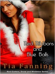 Tia Fanning - Red Ribbons and Blue Balls [A Red Garters, Snow and Mistletoe Tale]