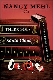 Nancy Mehl - There Goes Santa Claus (An Ivy Towers Mystery)