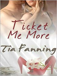Tia Fanning - Ticket Me More [A Handcuffs and Lace Tale]