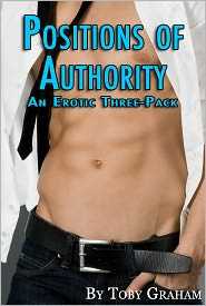 Toby Graham - Positions of Authority: An Erotic Three-Pack