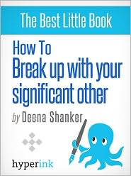 Deena Shanker - How To Break Up With Your Significant Other