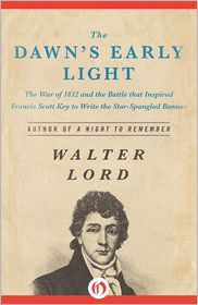 Walter Lord - The Dawn's Early Light