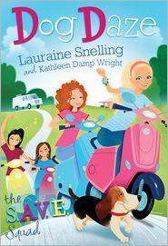 Lauraine Snelling  Kathleen Wright - S.A.V.E. Squad Book 1:   Dog Daze