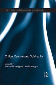 Mervyn Hartwig  Jamie Morgan - Critical Realism and Spirituality