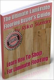 Rika Susan - The Ultimate Laminate Flooring Buyer's Guide