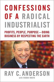 Robin White  Ray C. Anderson - Confessions of a Radical Industrialist