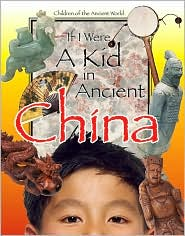 If I Were a Kid in Ancient China (Children of the Ancient World) by Ken Sheldon: Book Cover