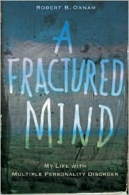 A Fractured Mind: My Life with Multiple Personality Disorder