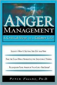 Anger Management - 6 Critical Steps to a Calmer Life