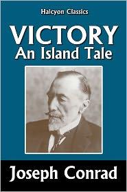 Joseph Conrad - Victory An Island Tale by Joseph Conrad