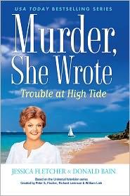 Jessica Fletcher  Donald Bain - Murder, She Wrote: Trouble at High Tide