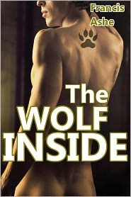Francis Ashe - The Wolf Inside (Gay werewolf erotic story)