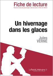 lePetitLitteraire.fr - Un hivernage dans les glaces de Jules Verne (Fiche de lecture)