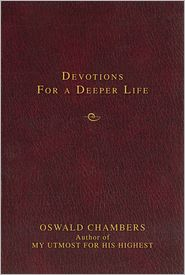 Oswald Chambers - Devotions for a Deeper Life: A Daily Devotional