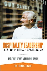 Dr. Thomas A. Maier - Hospitality Leadership Lessons in French Gastronomy