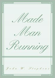 John Stephens - Made Man Running