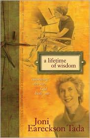 Joni Eareckson Tada - A Lifetime of Wisdom
