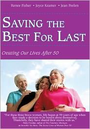 Joyce Kramer, Jean Peelen  Renee Fisher - Saving the Best For Last