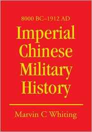 Marvin Whiting - Imperial Chinese Military History