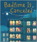 Bedtime is Canceled by Cece Meng: Book Cover