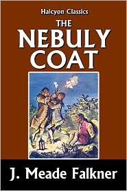 J. Meade Falkner - The Nebuly Coat by J. Meade Falkner