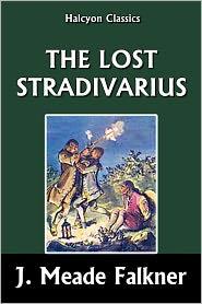 J. Meade Falkner - The Lost Stradivarius by J. Meade Falkner
