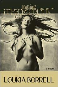 Loukia Borrell - Raping Aphrodite The Aphrodite Anthologies 2