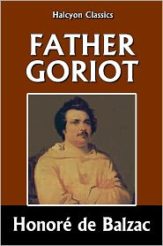 Honore de Balzac - Father Goriot by Honoré de Balzac