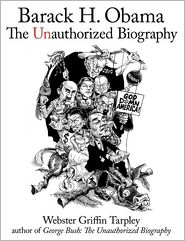 Webster Griffin Tarpley - Barack H. Obama: The Unauthorized Biography