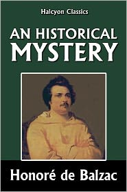 Honore de Balzac - An Historical Mystery by Honoré de Balzac