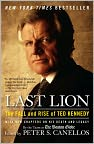 Book Cover Image. Title: Last Lion:  The Fall and Rise of Ted Kennedy, Author: by Peter S. Canellos