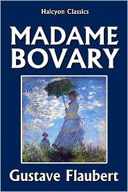 Flaubert, Gustave - Madame Bovary by Gustave Flaubert [Unabridged Edition]