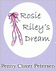 Christine Clover (Illustrator) Penny Clover Petersen - Rosie Riley's Dream