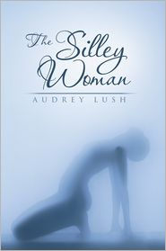 Audrey Lush - The Silley Woman
