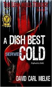 David Carl Mielke - A Dish Best Served Cold