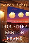 Book Cover Image. Title: Porch Lights, Author: by Dorothea Benton Frank