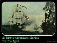 Stevenson, R. L. - Pirates: 26 Pirate Adventure Stories for the Ages (includes Alexandre Dumas, Rafael Sabatini, Arthur Conan Doyle, Murray Leinste