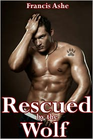 Francis Ashe - Rescued by the Wolf (gay werewolf virgin erotica)