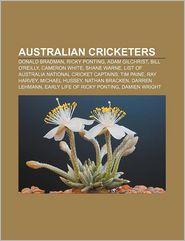 Australian cricketers: Donald Bradman, Ricky Ponting, Adam