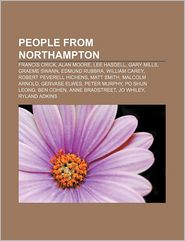 People from Northampton: Francis Crick, Alan Moore, Lee