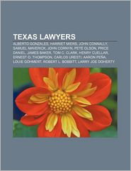 Texas lawyers: Alberto Gonzales, Harriet Miers, John